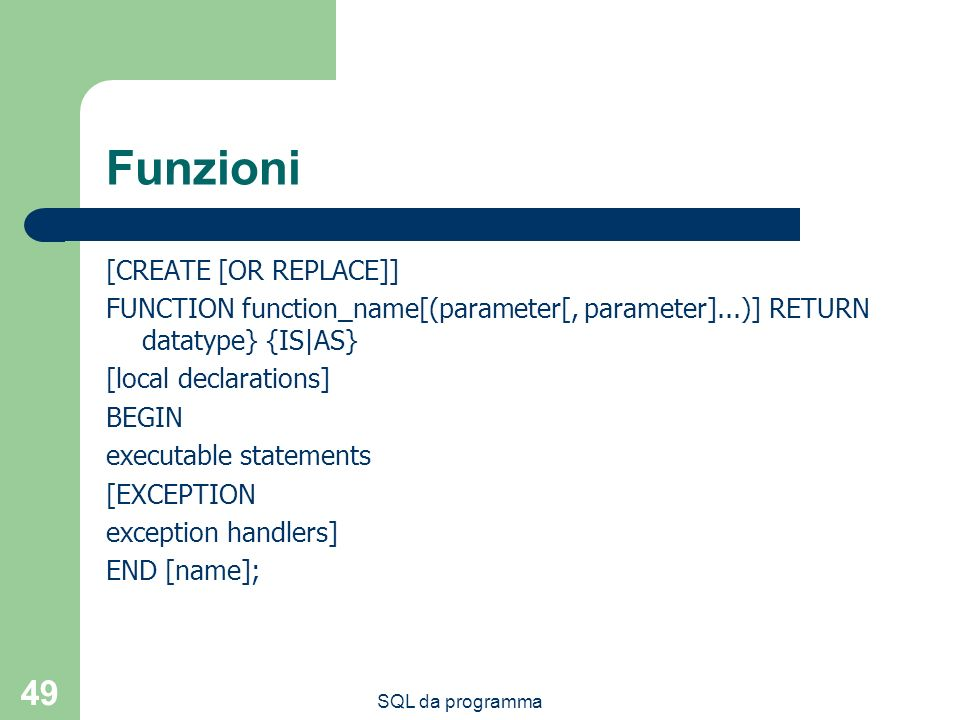 Funzioni [CREATE [OR REPLACE]]